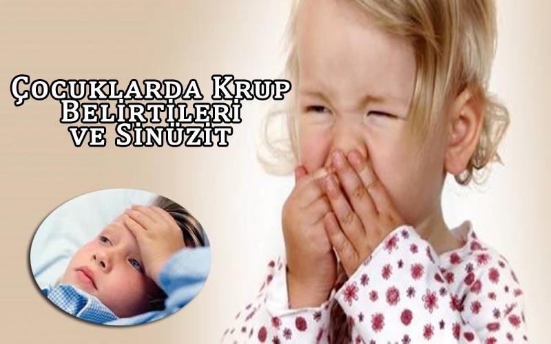 Çocuklarda Krup Belirtileri ve Sinüzit